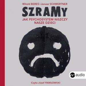 CD MP3 Szramy. Jak psychosystem niszczy nasze dzieci