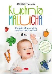 Kuchnia malucha. Profesjonalny poradnik żywienia małych dzieci