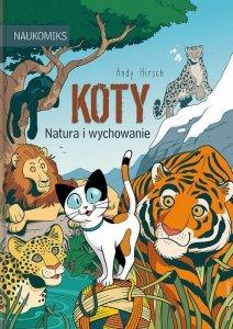 Koty. Natura i wychowanie. Naukomiks