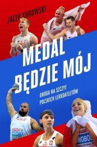 Medal będzie mój. Droga na szczyt polskich lekkoatletów