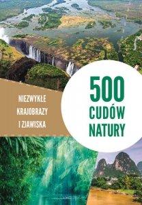 500 cudów natury. Niezwykłe krajobrazy i zjawiska