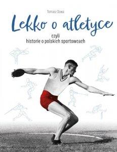Lekko o atletyce, czyli historie o polskich sportowcach