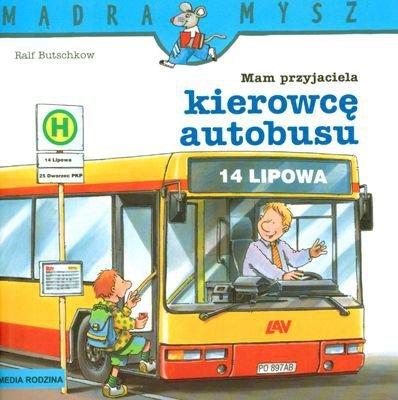Mam przyjaciela kierowcę autobusu Mądra Mysz