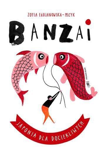 Banzai japonia dla dociekliwych świat dla dociekliwych