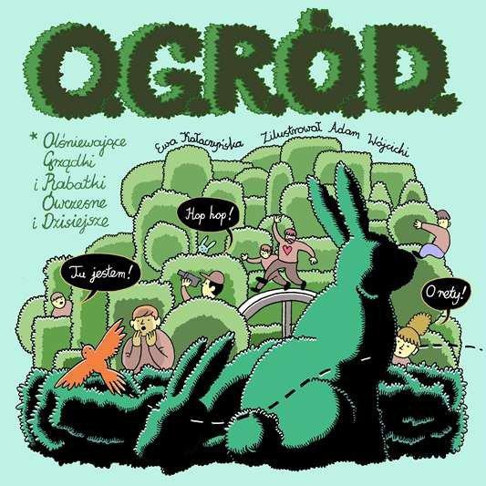 O. G. R. Ó. D. Czyli olśniewające grządki i rabatki ówczesne i dzisiejsze