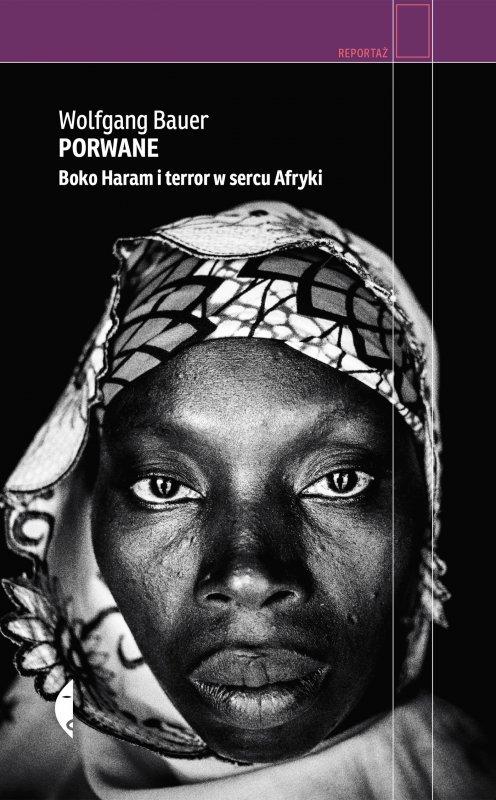 Porwane boko haram i terror w sercu afryki