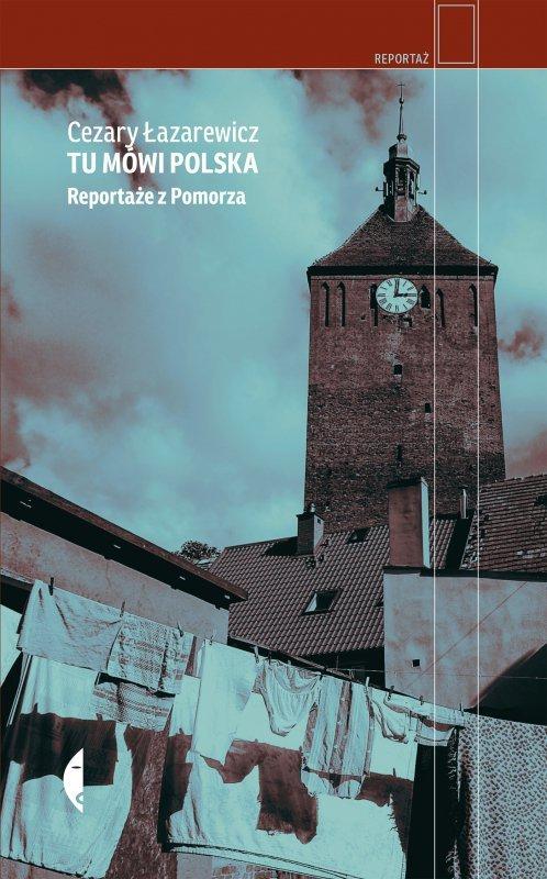 Tu mówi Polska reportaże z pomorza