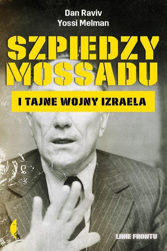Szpiedzy mossadu i tajne wojny izraela wyd. 2