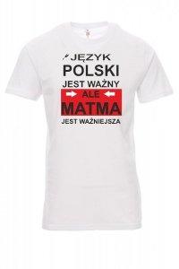 koszulka z nadrukiem - język polski jest ważny, ale matma jest ważniejsza