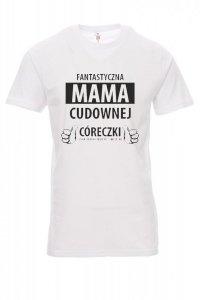 Koszulka biała - znakowanie - FANTASTYCZNA MAMA CUDOWNEJ CÓRECZKI