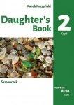 Daughter's book. Samouczek. B1-B2. Część 2. Podstawy leksykalno-gramatyczne języka angielskiego w opowiadaniu i ćwiczeniach