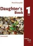 Daughter's book. Samouczek. A1-B1. Część 1. Podstawy leksykalno-gramatyczne języka angielskiego w opowiadaniu i ćwiczeniach