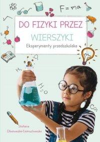 Do fizyki przez wierszyki Eksperymenty przedszkolaka