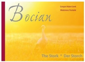 Bocian. The Stork. Der Storch