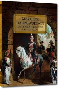 Mazurek Dąbrowskiego oraz pieśni i piosenki patriotyczne