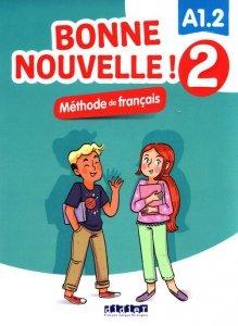 Bonne Nouvelle! 2 Methode de francais A1.2  +CD
