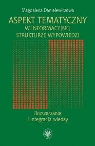 Aspekt tematyczny w informacyjnej strukturze wypowiedzi Rozszerzanie i integracja wiedzy