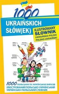 1000 ukraińskich słów(ek) Ilustrowany słownik ukraińsko-polski polsko-ukraiński