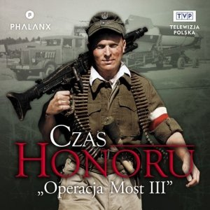 Czas Honoru Operacja Most III