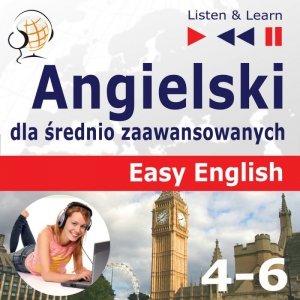 Angielski dla średnio zaawansowanych. Easy English: Części 4-6