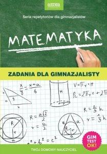 Matematyka. Zadania dla gimnazjalisty. eBook