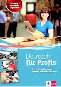 Deutsch fur Profis Język niemiecki zawodowy. Transport spedycja logistyka. Szkoła ponadpodstawowa