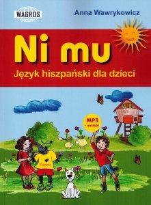 Ni mu. Język hiszpański dla dzieci w wieku 7-10 lat. Książka z MP3 do pobrania i naklejkami