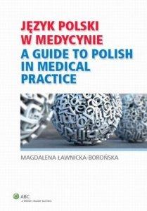 Język polski w medycynie. A guide to polish in medical practice