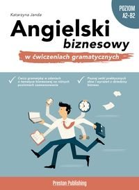 Angielski biznesowy w ćwiczeniach gramatycznych (poziom A2-B2)