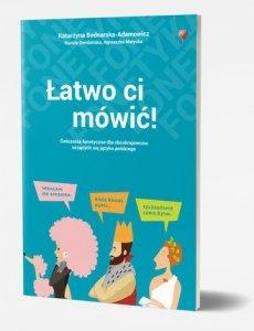 Łatwo ci mówić! Ćwiczenia fonetyczne dla obcokrajowców uczących się języka polskiego