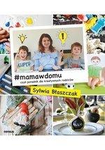 #mamawdomu czyli poradnik dla kreatywnych rodziców