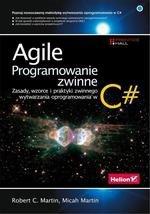 Agile Programowanie zwinne Zasady, wzorce i praktyki zwinnego wytwarzania oprogramowania w C#