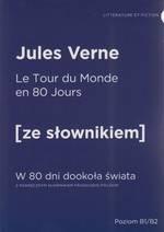 Le tour du monde en 80 jours  W 80 dni dookoła świata Z podręcznym słownikiem francusko-polskim (dodruk 2019)