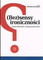 (Bez)sensy ironiczności. Juliusz Słowacki i romantyczne ironie