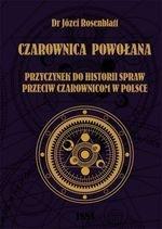 Czarownica powołana. Przyczynek do historii spraw przeciw czarownicom w Polsce