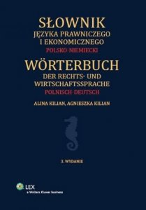 Słownik języka prawniczego i ekonomicznego polsko-niemiecki. Worterbuch der rechts-und wirtschaftssprache polnisch-deutsch
