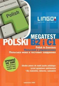 Polski. Megatest. Polish in Exercises. Język polski w ćwiczeniach. Poziom B2 i C1