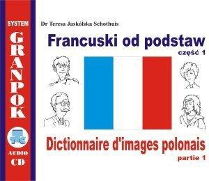 Francuski od podstaw 1. Ilustrowany słownik francusko-polski z płytą CD
