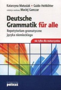 Deutsche Grammatik für alle. Repetytorium gramatyczne języka niemieckiego nie tylko dla maturzystów