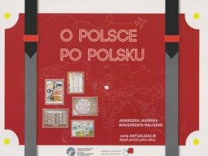 O POLSCE PO POLSKU. Duże plansze tematyczne do nauki języka polskiego jako obcego dla poziomu A1/A2