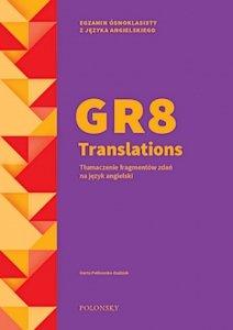 GR8 Translations. Tłumaczenie fragmentów zdań na język angielski