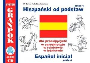 Hiszpański od podstaw 4. Dla pracujących w ogrodnictwie, rolnictwie, leśnictwie. Ilustrowany słownik hiszpańsko-polski z płytą CD