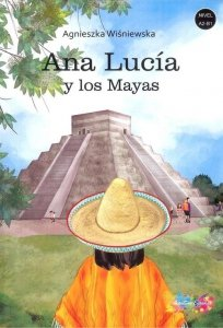 Ana Lucia y los Mayas. Nivel A2-B1