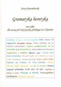 Gramatyka dla heretyka - nie tylko dla uczących (się) języka polskiego na Ukrainie