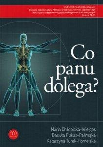 Co Panu dolega? Podręcznik z płytą CD do nauczania cudzoziemców języka polskiego na studiach medycznych