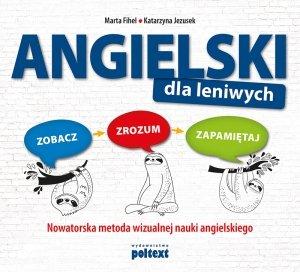 Angielski dla leniwych Nowatorska metoda wizualnej nauki angielskiego