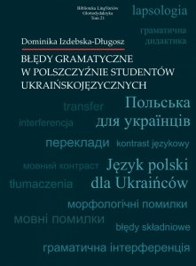 Błędy gramatyczne w polszczyźnie studentów ukraińskojęzycznych