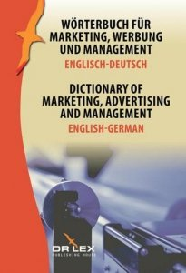 Dictionary of Marketing Advertising and Management English-German. Worterbuch fur Marketing, Werbung und Management Englisch-Deutsch