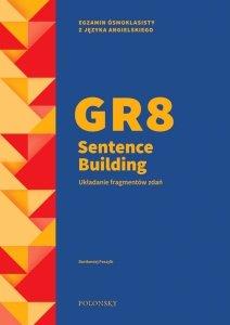 GR8 Sentence Building. Układanie fragmentów zdań