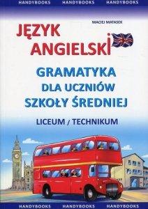 Język angielski Gramatyka dla uczniów szkoły średniej liceum, technikum
